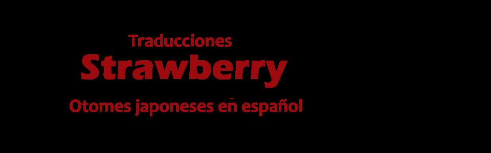 Traducciones Strawberry - Juegos otome del japonés al español