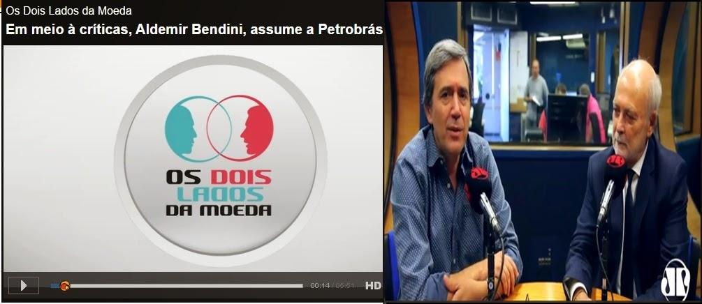 """Debate: """"Os Dois Lados da Moeda"""" Em meio à críticas, Aldemir Bendini, assume a Petrobrás"""