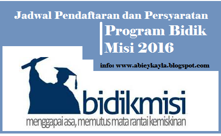 Jadwal Pendaftaran dan Persyaratan Program Bidik Misi 2016