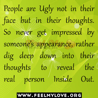 People are Ugly not in their face