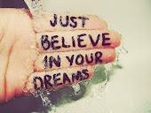 ¡Es tan fácil como creer en tus sueños!