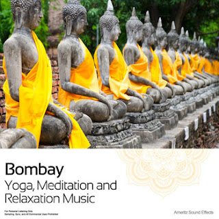 Ameritz Sound Effects   Bombay   Yoga, Meditation and Relaxation Music (2012) | músicas