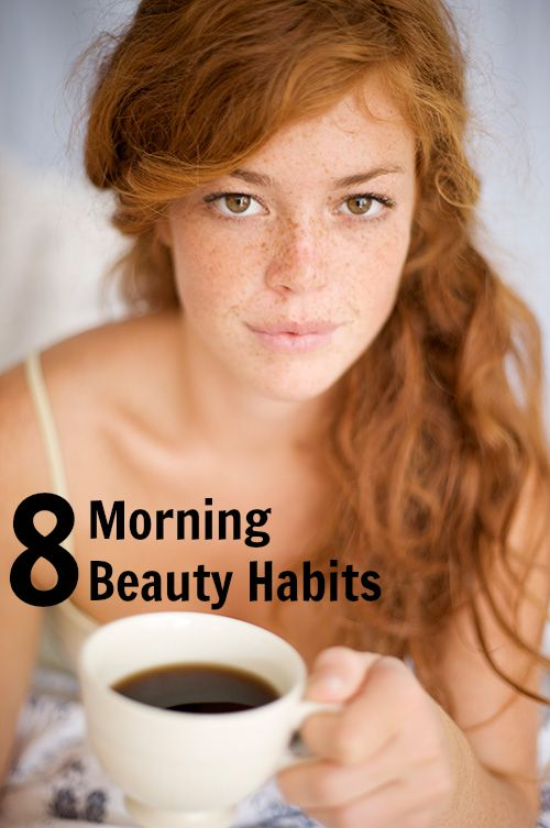 8 Beauty Habits You Should Be Doing Every Mornin