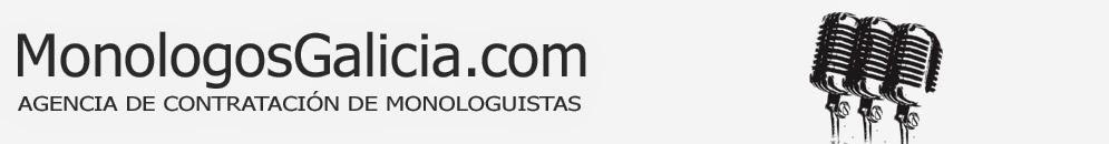 Monologos Galicia - Monologuistas y Comicos Gallegos