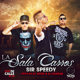 La Sala Carros - Sir Speedy (Prod. By Dj Krizis & Dj Yelkrab) 909Studio