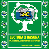EXCELENTE CAMPAÑA EDUCATIVA Y ECOLÓGICA LECTURA X BASURA