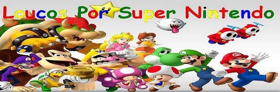 Loucos Por Super Nintendo