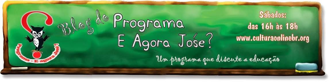Programa E Agora José? Um programa que discute a educação.