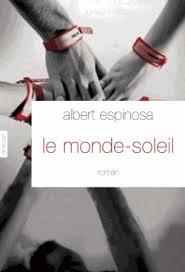 http://3.bp.blogspot.com/-mjRM6AQcC9A/UUqqtHVXyFI/AAAAAAAAN68/lXzJgJRVky4/s1600/le+monde+soleil+Albert+Espinosa.jpg