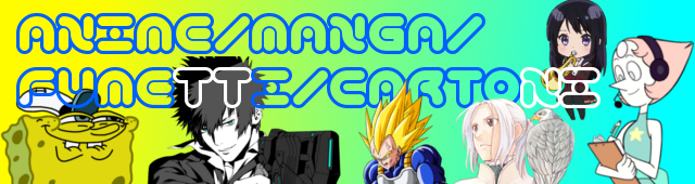 Anime/Manga/Cartoni ecc..