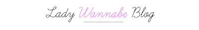 Lady Wannabe Blog