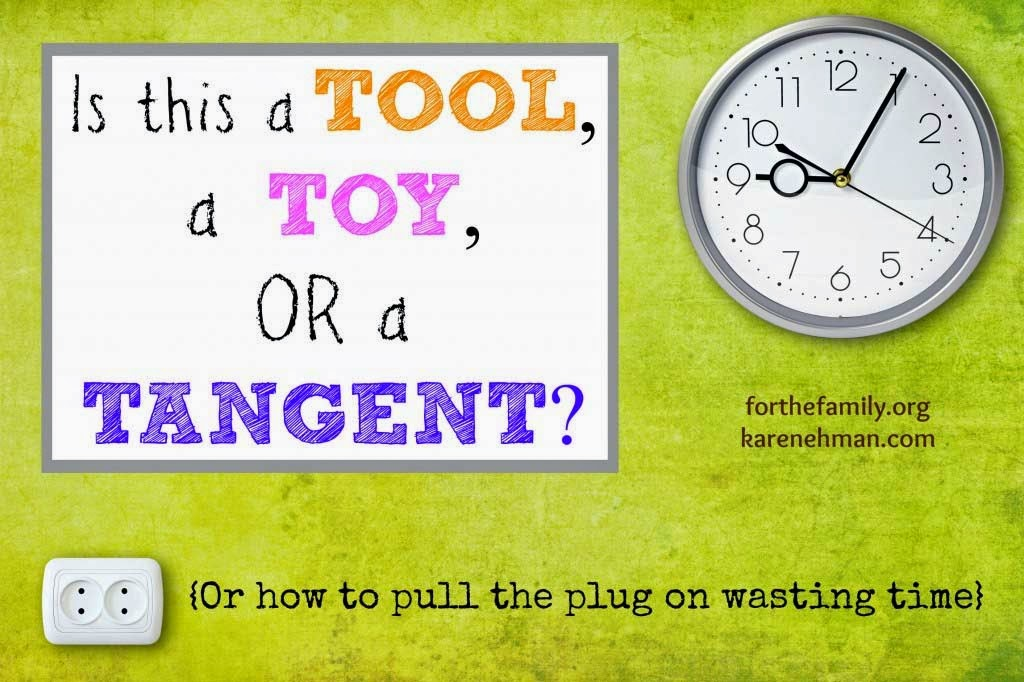 http://forthefamily.org/tool-toy-tangent-spend-time-wisely/