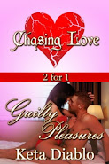 Chasing Love &amp; Guilty Pleasures - Diablo