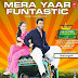 Mera Yaar Funtastic Full Mp3 Song – Free Download Audio – Welcome 2 Karachi