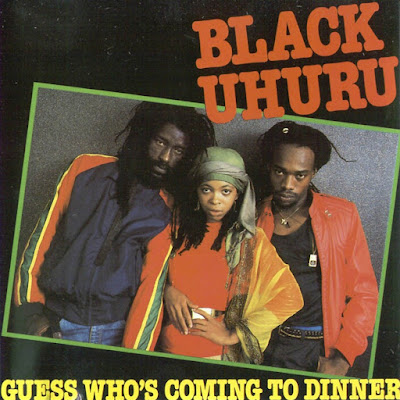 BLACK UHURU - Guess Who's Coming To Dinner (1983)