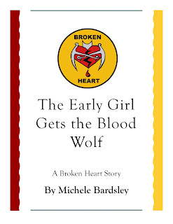 The Early Girl Gets the Blood Wolf is Story 7.5 in the Broken Heart paranormal series.