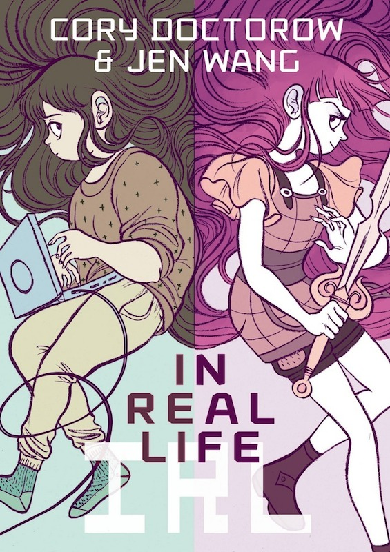 In Real Life By Cory Doctorow and Jen Wang.