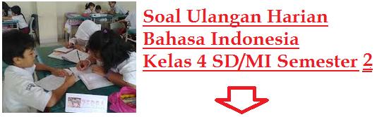 Soal Ulangan Bahasa Indonesia Kelas 4 SD/MI Semester 2/Genap Bab 8 Lingkungan