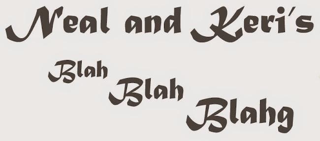 Neal & Keri's Blah Blah Blahg