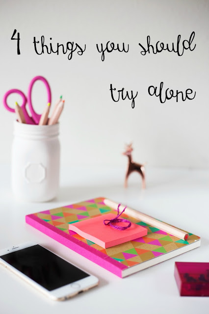 4 things you should try alone