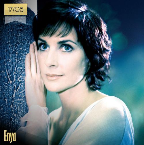 17 de mayo | Enya - @Enya_Eithne | Info + vídeos