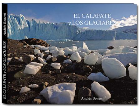 Libro El Calafate y los Glaciares - Patagonia - Andrés Bonetti