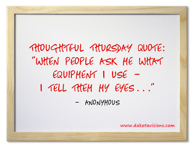 Thoughtful Thursday Quote on See You Behind the Lens... by Dakota Visions Photography LLC www.dakotavisions.com
