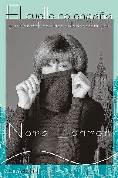 """""""El cuello no engaña"""", de Nora Ephron"""