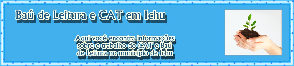 Baú de Leitura , CAT e Escola Ativa em Ichu