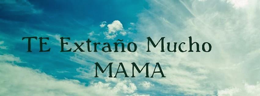 Te Extraño Demasiado Querida Mama No Imaginas Cuanto