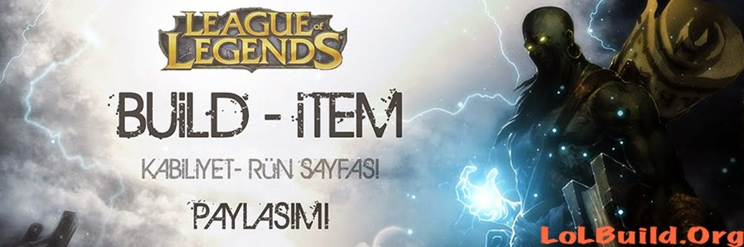 League Of Legends Build ve İtem Rehberleri.