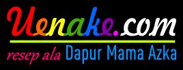 Uenake.com | Resep masakan kreasi Dapur Mama Azka