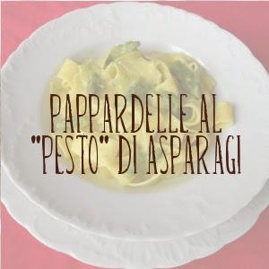http://pane-e-marmellata.blogspot.it/2014/06/pappardelle-al-pesto-di-asparagi_20.html