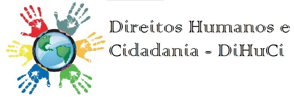 Direitos Humanos e Cidadania - DiHuCi