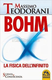 Bohm - La Fisica dell'Infinito - Massimo Teodorani