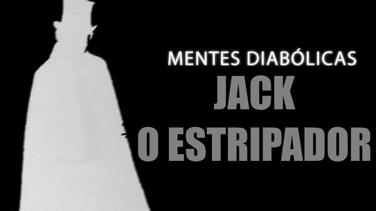 JACK O ESTRIPADOR MENTES DIABÓLICAS