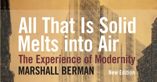 berman all that is solid melts into air essay