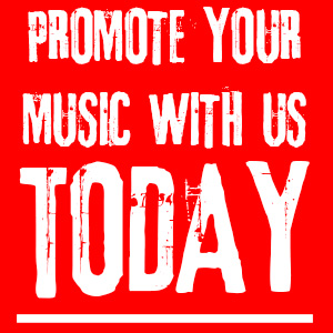 PROMOTE YOUR MUSIC WITH US TODAY