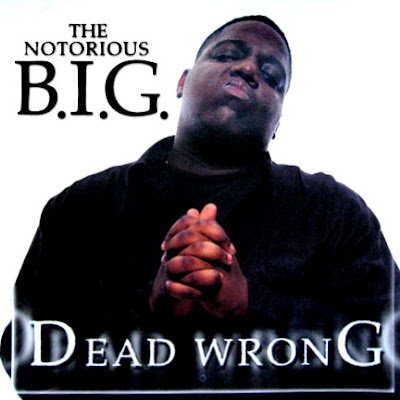 The Notorious B.I.G. – Dead Wrong (Promo CDS) (1999) (320 kbps)