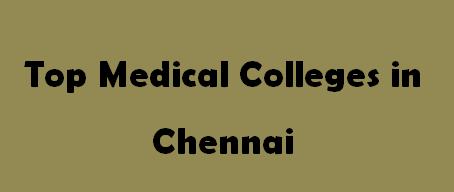 Top Medical Colleges in Chennai 2014-2015