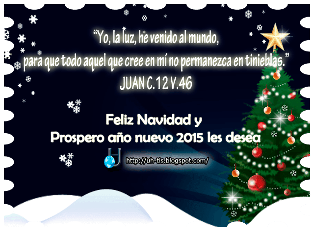 Mensaje de Navidad y Año Nuevo 2015, del Blog UH T.I.S para todos sus visitantes y lectores
