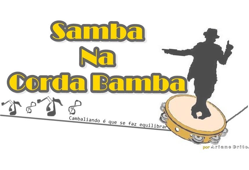 Samba na Corda Bamba.