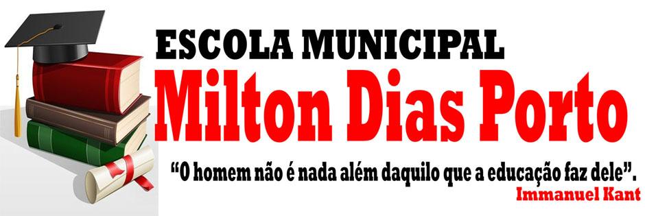 Escola Municipal de Ensino Fundamental Milton Dias Porto