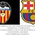 El Valencia CF - FC Barcelona empieza a las 17:00 horas en el Mini