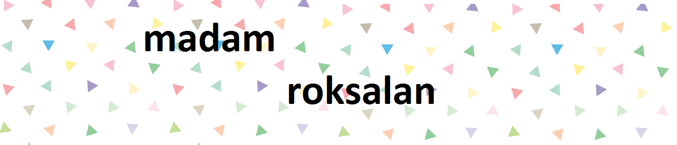 MADAM ROKSALAN