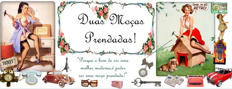 ♥Duas Moças Prendadas!