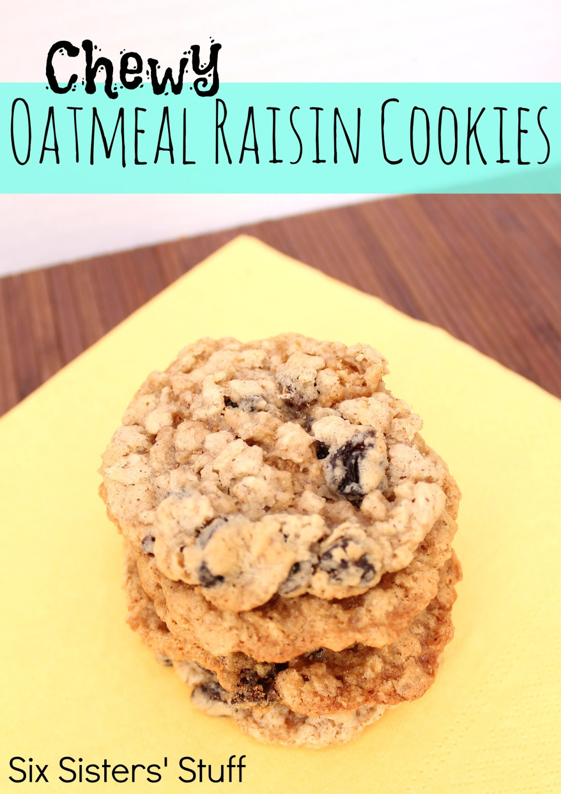 Chewy Oatmeal Raisin Cookies Recipe | Six Sisters' Stuff