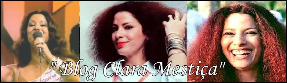 """""""Clara Nunes Mestiça"""""""