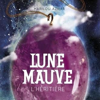 Lune Mauve, tome 2 : L'héritière de Marilou Aznar