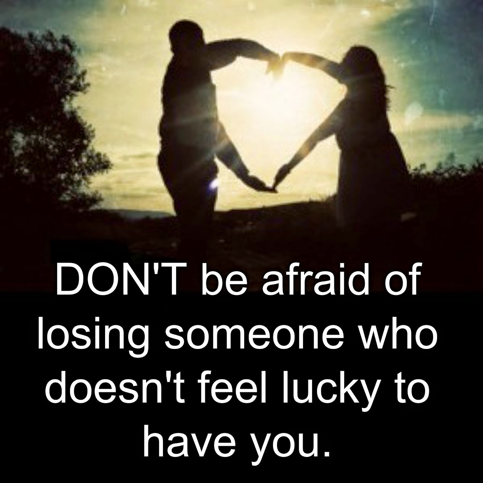Awesome Quotes: Dont be afraid of losing someone